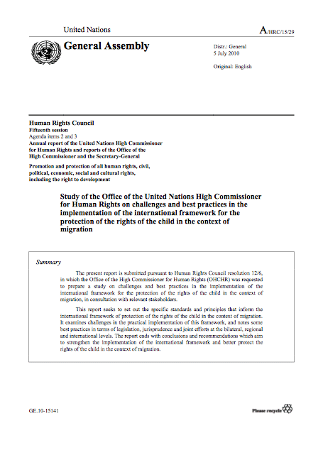 Source:  Study of the Office of the United Nations High Commissioner for Human Rights on challenges and best practices in the implementation of the international framework for the protection of the rights of the child in the context of migration.